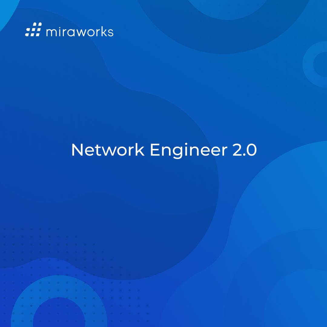 miraworks network engineer